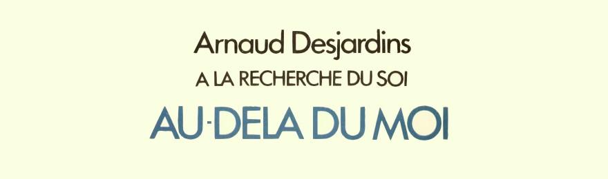 au dela du moi Arnaud Desjardins